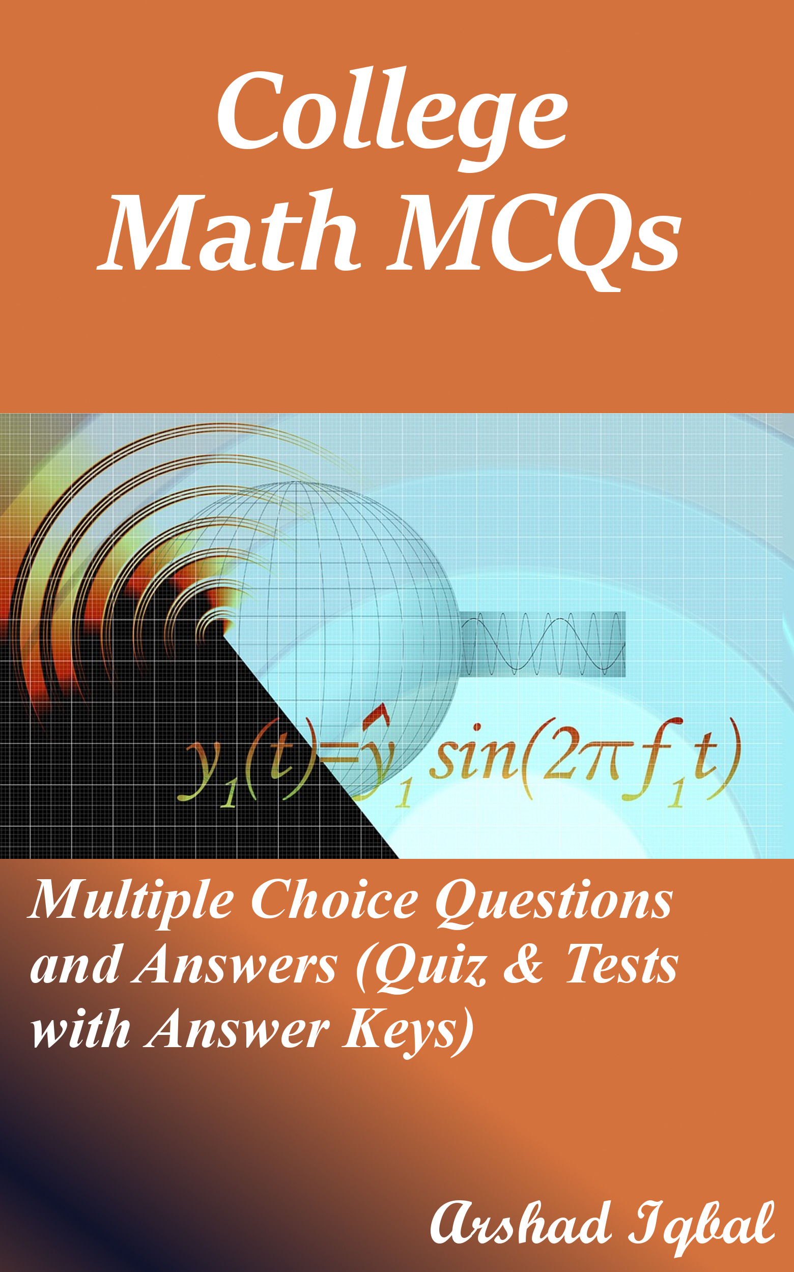 College Math MCQs: Multiple Choice Questions and Answers (Quiz & Tests with Answer Keys)
