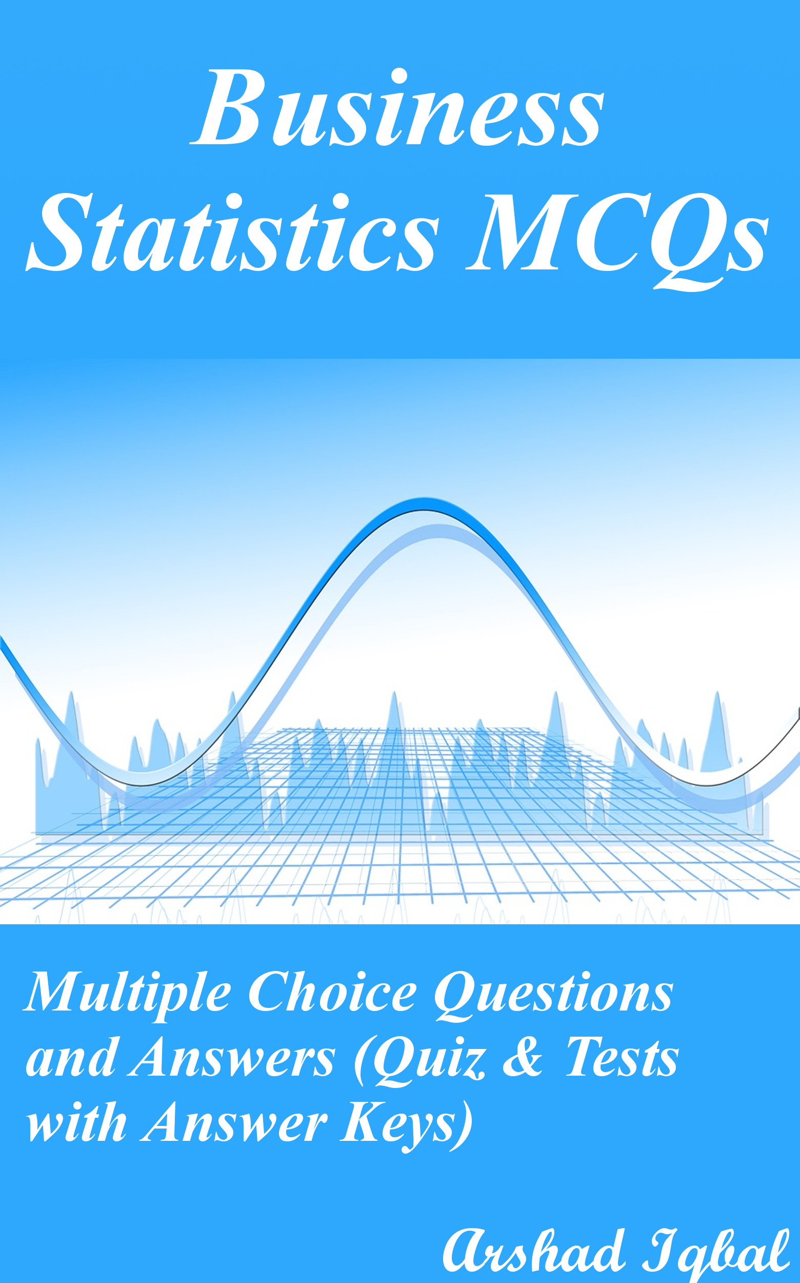 Business Statistics MCQs: Multiple Choice Questions and Answers (Quiz & Tests with Answer Keys)