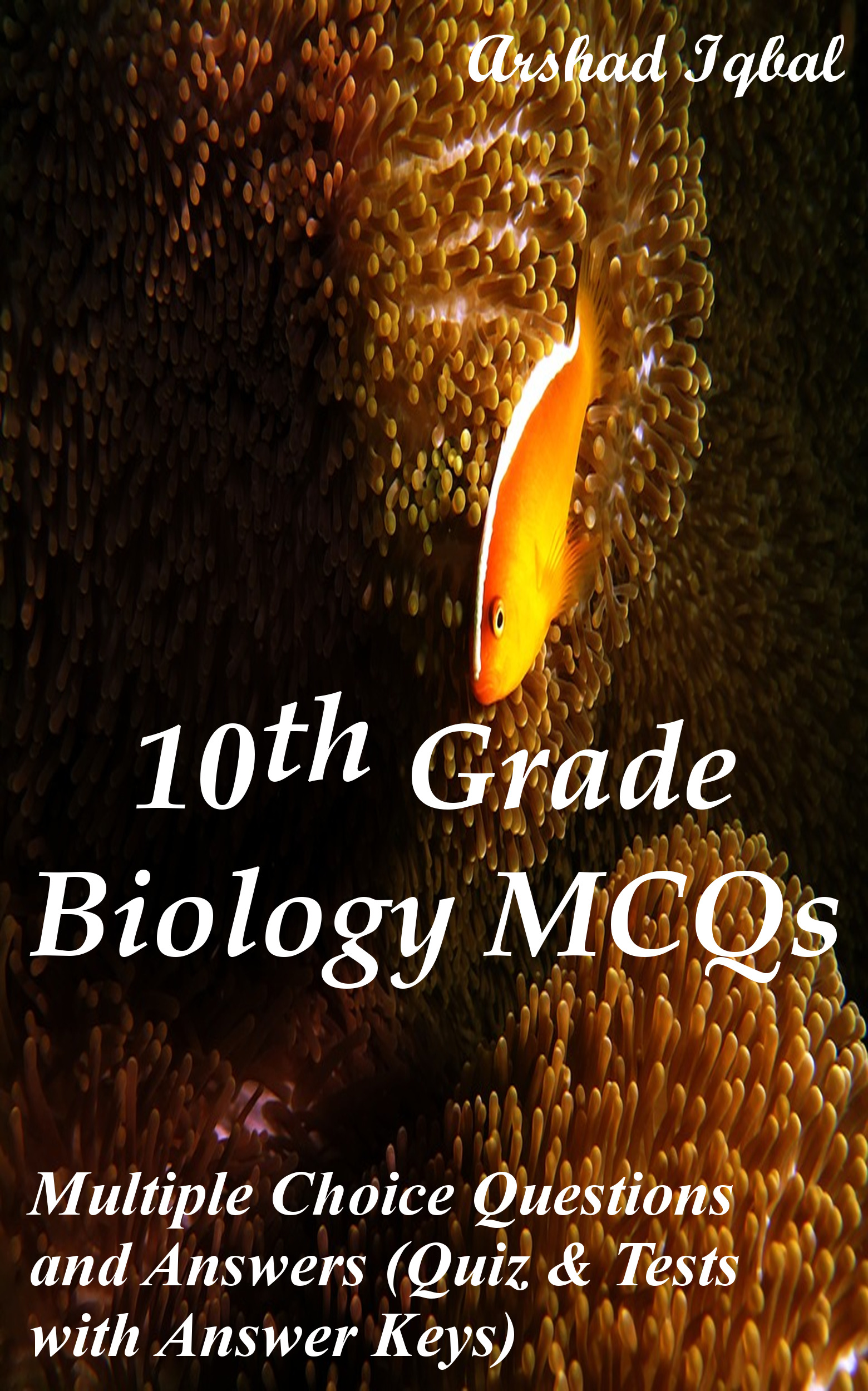 Biology Grade 10 MCQs: Multiple Choice Questions and Answers (Quiz & Tests with Answer Keys)