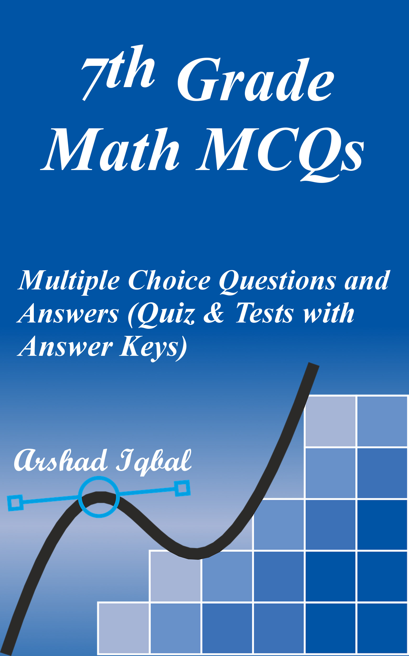 Math Grade 7 MCQs: Multiple Choice Questions and Answers (Quiz & Tests with Answer Keys)