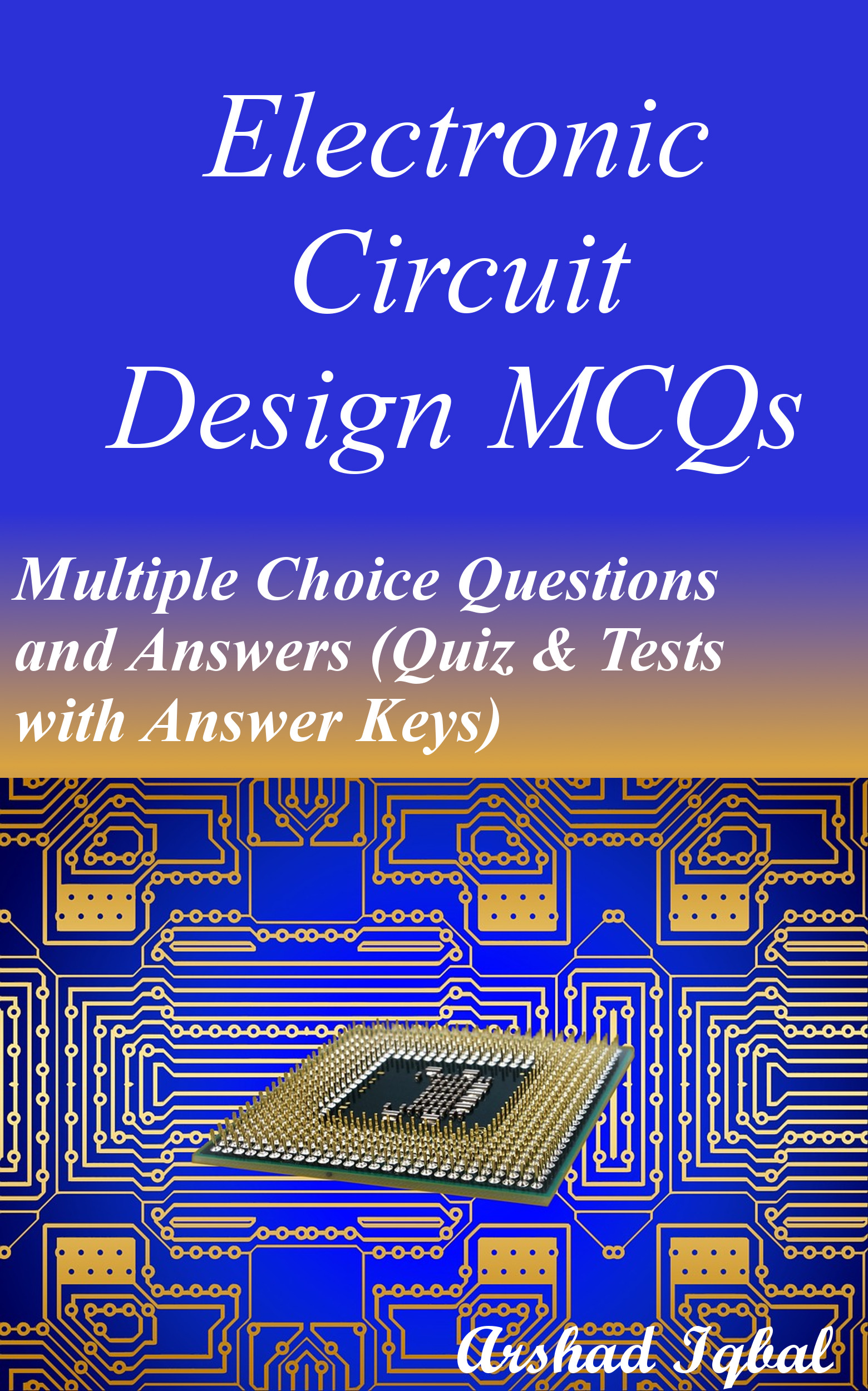 Electronics Circuit Design MCQs: Multiple Choice Questions and Answers (Quiz & Tests with Answer Keys)