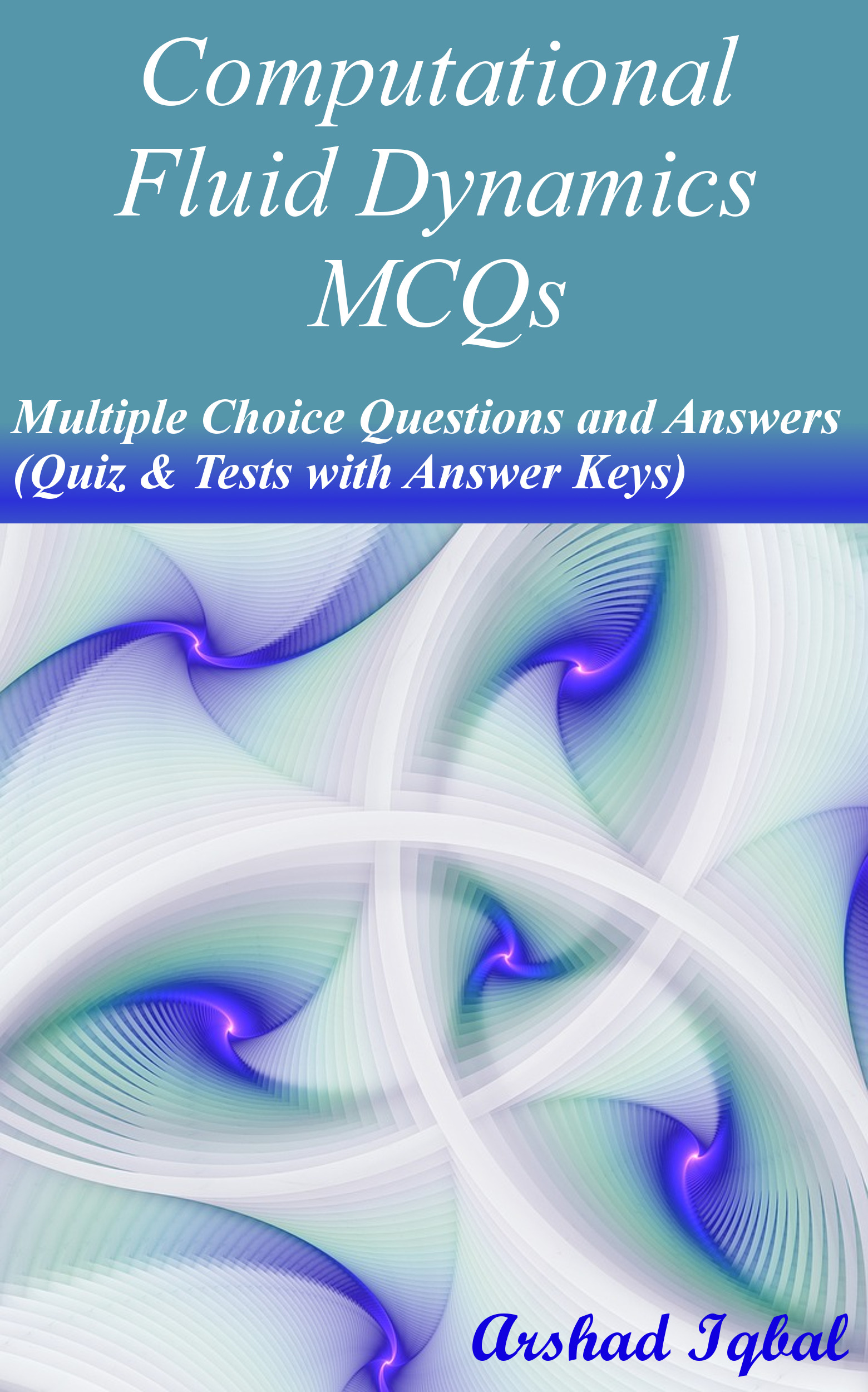 Computational Fluid Dynamics Multiple Choice Questions and Answers (MCQs): Quizzes & Practice Tests with Answer Key
