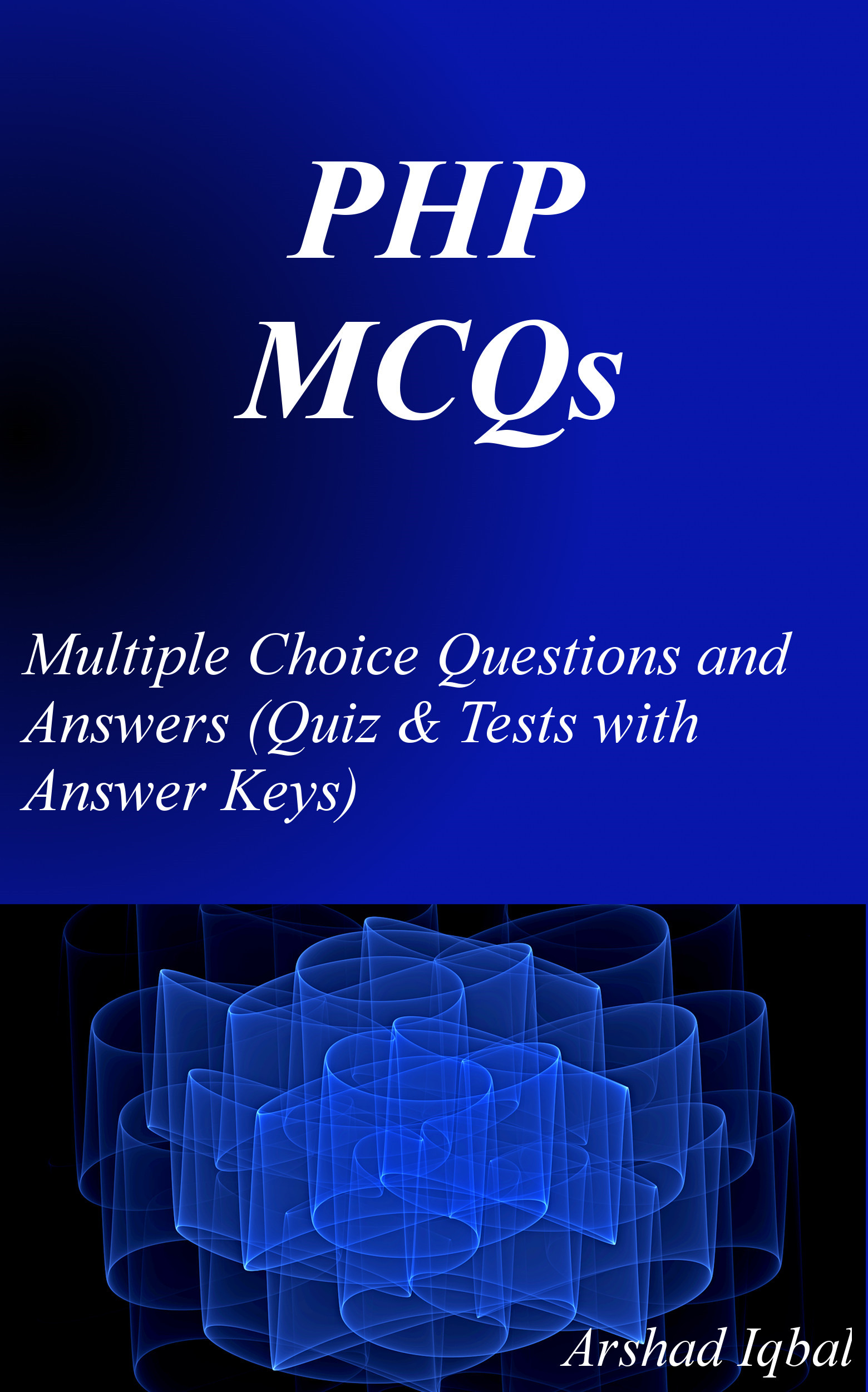 PHP MCQs: Multiple Choice Questions and Answers (Quiz, MCQs & Tests with Answer Keys)